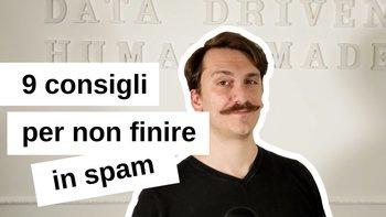 9 consigli per non finire in spam con il tuo email marketing