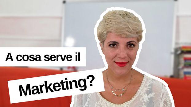 A cosa serve il Marketing?