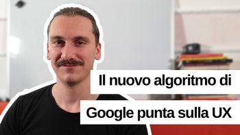 Core Web Vitals: l'aggiornamento di algoritmo di Google punta sulla User Experience
