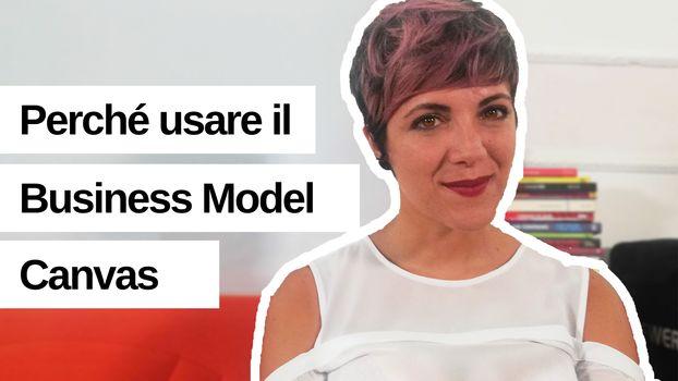 Perché usare il Business Model Canvas?