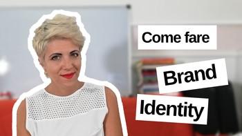 Come creare una Brand Identity