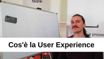 Che cos'è la User Experience?