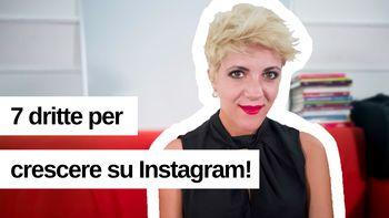 7 dritte per crescere su Instagram