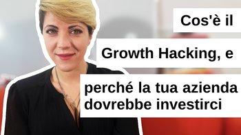 Cos'è il Growth Hacking e perché dovresti investirci