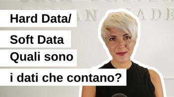 Hard Data, Soft Data: Quali sono i dati che contano?