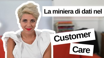 La miniera di dati nel Customer Care