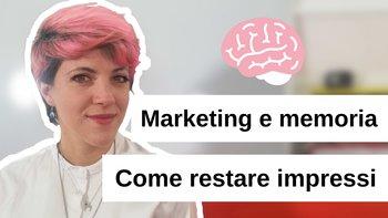Conoscere i processi mnestici può portare a un marketing più efficiente