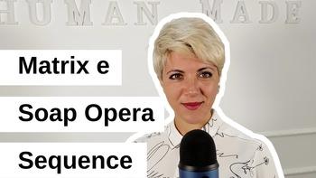 Matrix Sequence e Soap Opera Sequence: due strategie di email marketing per la retention