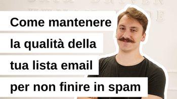 Come mantenere alta la qualità della tua mailing list per non finire in spam