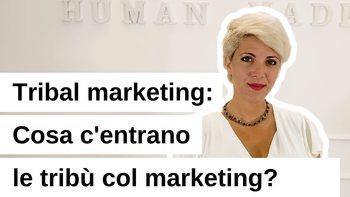 Tribù e marketing, cos'hanno in comune?