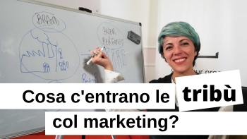 Tribù e marketing, cos'hanno in comune?